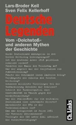 Deutsche Legenden, Lars-Broder Keil, Sven Felix Kellerhoff
