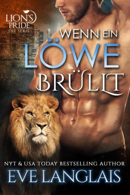Deutsche Lion's Pride: Wenn ein Löwe Brüllt (Deutsche Lion's Pride, #2), Eve Langlais