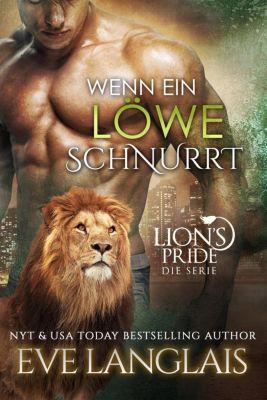 Deutsche Lion's Pride: Wenn ein Löwe schnurrt (Deutsche Lion's Pride, #1), Eve Langlais