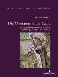 Deutsche Literatur Von Den Anfaengen Bis 1700: Die Metasprache der Liebe, Colin Schatzmann