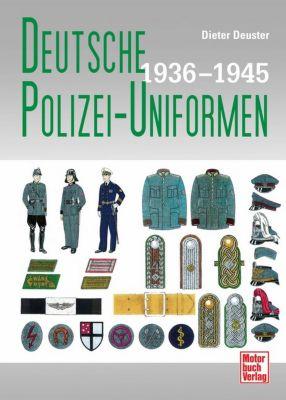 Deutsche Polizei-Uniformen 1936-1945, Dieter Deuster