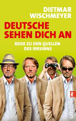 Deutsche sehen dich an - Dietmar Wischmeyer |