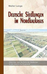 Deutsche Siedlungen in Nordkaukasus, Walter Lange