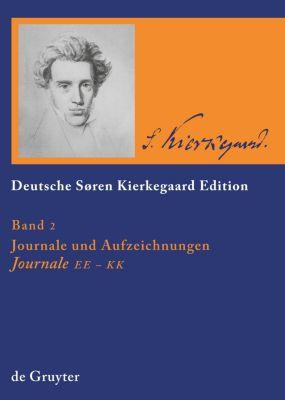 Deutsche Sören-Kierkegaard-Edition (DSKE): Bd.2 Journale und Aufzeichnungen, Journale EE - KK, Søren Kierkegaard