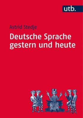 Deutsche Sprache gestern und heute, Astrid Stedje