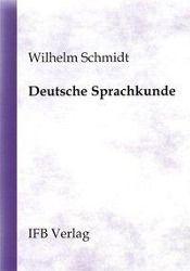 Deutsche Sprachkunde, Wilhelm Schmidt