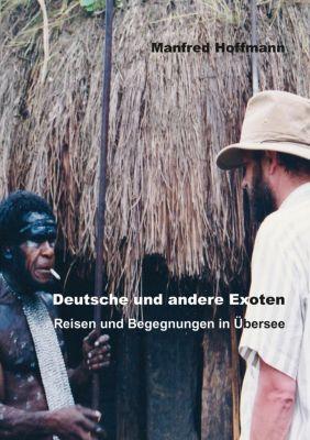 Deutsche und andere Exoten - Manfred Hoffmann |