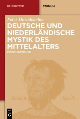 Deutsche und niederländische Mystik des Mittelalters, Peter Dinzelbacher