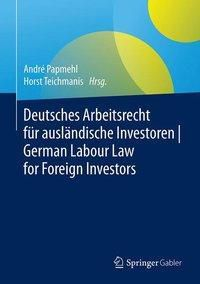 Deutsches Arbeitsrecht für ausländische Investoren German Labour Law for Foreign Investors