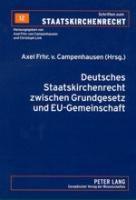 Deutsches Staatskirchenrecht zwischen Grundgesetz und EU-Gemeinschaftsrecht