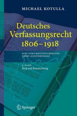 Deutsches Verfassungsrecht 1806-1918: Bd.3 Deutsches Verfassungsrecht 1806 - 1918, Michael Kotulla