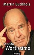 Deutsches Wortissimo, Martin Buchholz
