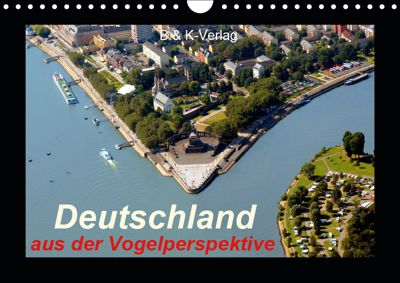 Deutschland aus der Vogelperspektive (Wandkalender 2019 DIN A4 quer), Bild- & Kalenderverlag Monika Müller