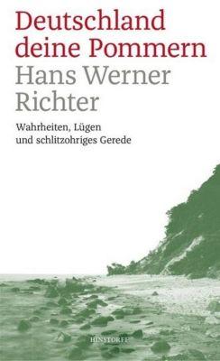 Deutschland deine Pommern - Hans Werner Richter |