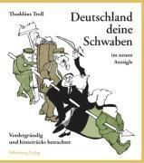 Deutschland deine Schwaben im neuen Anzügle, Thaddäus Troll