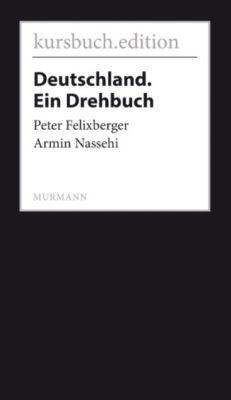 Deutschland. Ein Drehbuch, Armin Nassehi, Peter Felixberger