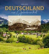 Deutschland - ein Jahrhundert - Kurt Hielscher |