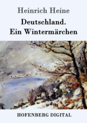 Deutschland. Ein Wintermärchen, Heinrich Heine