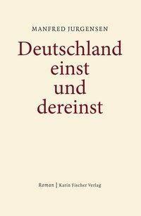 Deutschland einst und dereinst, Manfred Jurgensen