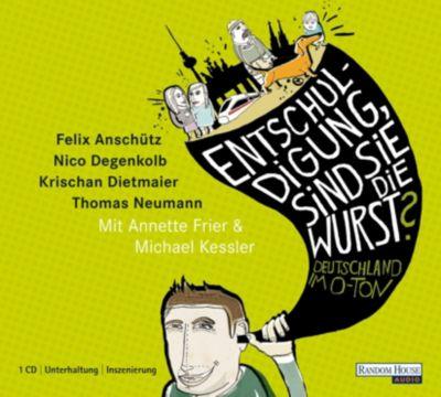 Deutschland im O-Ton Band 1: Entschuldigung, sind Sie die Wurst? (Audio-CD), Felix Anschütz, Nico Degenkolb, Krischan Dietmaier, Thomas Neumann