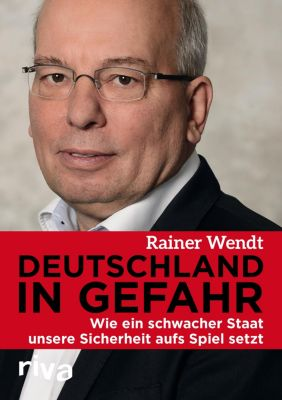 Deutschland in Gefahr, Rainer Wendt