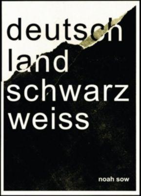 Deutschland Schwarz Weiß, Noah Sow
