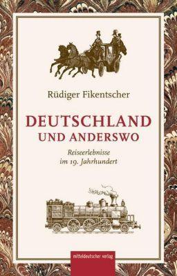 Deutschland und anderswo - Rüdiger Fikentscher |