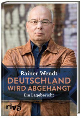 Deutschland wird abgehängt - Rainer Wendt |