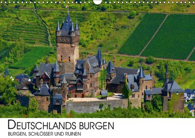 Deutschlands Burgen - Burgen, Schlösser und Ruinen (Wandkalender 2019 DIN A3 quer), Darius Lenz