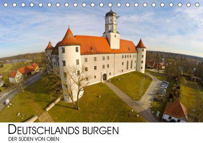 Deutschlands Burgen - Der Süden von oben (Tischkalender 2019 DIN A5 quer), Darius Lenz