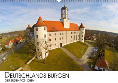Deutschlands Burgen - Der Süden von oben (Wandkalender 2019 DIN A2 quer), Darius Lenz