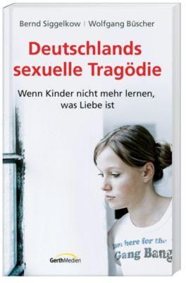 Deutschlands sexuelle Tragödie, Bernd Siggelkow, Wolfgang Büscher