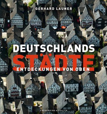 Deutschlands Städte, Gerhard Launer