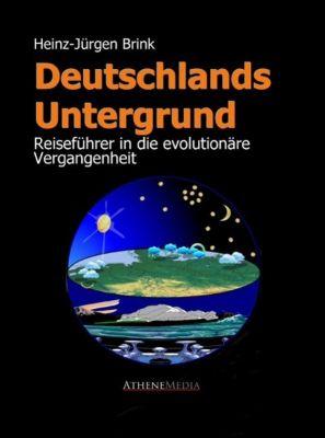 Deutschlands Untergrund - Reiseführer in die evolutionäre Vergangenheit, Heinz-Jürgen Brink