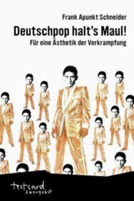 Deutschpop halt's Maul!, Frank A. Schneider