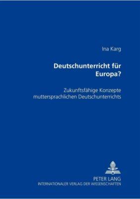 Deutschunterricht für Europa?, Ina Karg