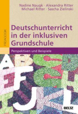 Deutschunterricht in der inklusiven Grundschule, Michael Ritter, Alexandra Ritter, Nadine Naugk, Sascha Zielinski
