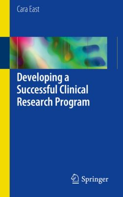 Developing a Successful Clinical Research Program, Cara East