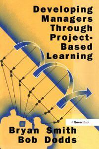 Developing Managers Through Project-Based Learning, Bryan Smith, Bob Dodds