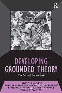 Developing Qualitative Inquiry: Developing Grounded Theory, Barbara Bowers, Kathy Charmaz, Juliet Corbin, Adele E. Clarke, Janice M. Morse, Phyllis Noerager Stern