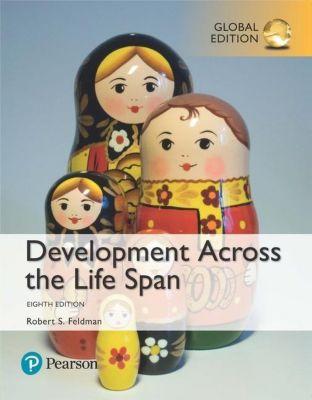 Development Across the Life Span, Global Edition, Robert S Feldman