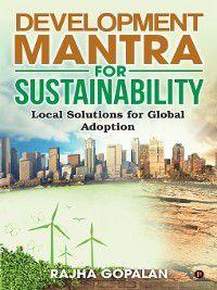 Development Mantra for Sustainability, Rajha Gopalan