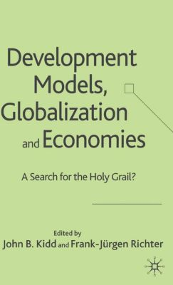 Development Models, Globalization and Economies, Frank-Jürgen Richter, John B. Kidd