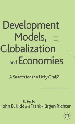 Development Models, Globalization and Economies, Frank-Jürgen Richter, John B. Kidd