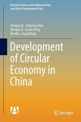 Development of Circular Economy in China, Jianguo Qi, Jingxing Zhao, Wenjun Li, Xushu Peng, Bin Wu, Hong Wang