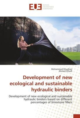 Development of new ecological and sustainable hydraulic binders, Mohammed Khudhair, Ahmed Elharfi