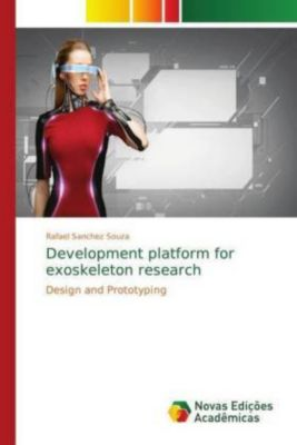 Development platform for exoskeleton research, Rafael Sanchez Souza