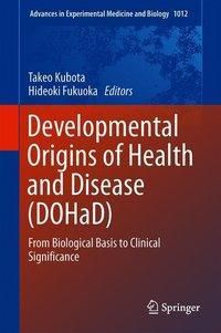 Developmental Origins of Health and Disease (DOHaD)