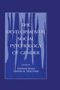 Developmental Social Psychology of Gender