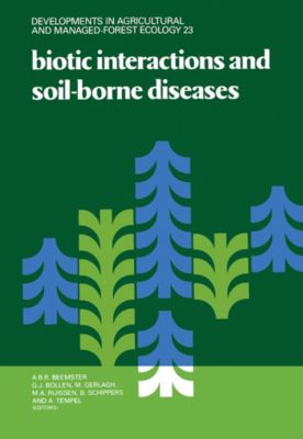 Developments in Agricultural and Managed-Forest Ecology: Biotic Interactions and Soil-Borne Diseases